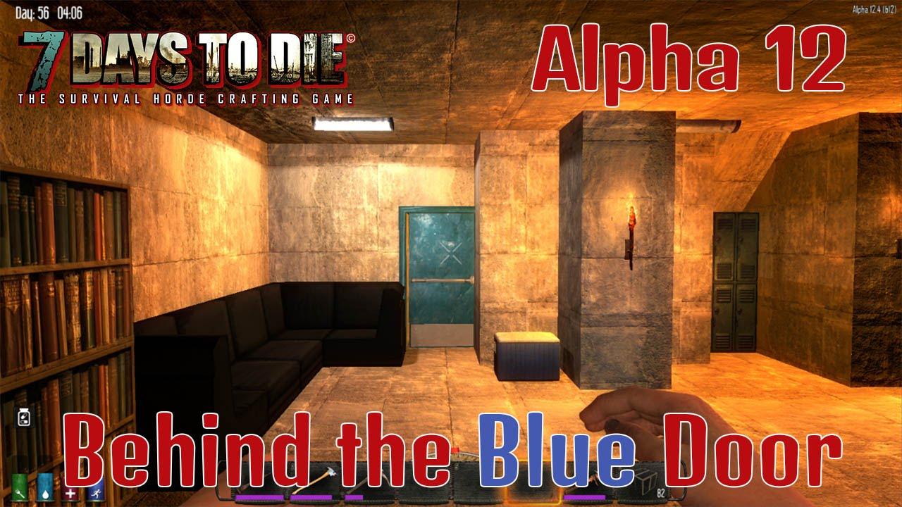 7 days to die alpha 12 35 behind the blue door youtube for Door 7 days to die