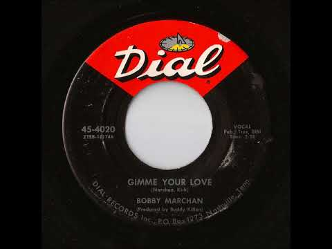 Bobby Marchan - Gimme Your Love (Dial)
