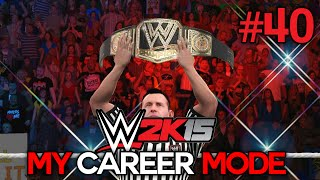 "WWE 2K15 My Career Mode - Ep. 40 - ""THE END?!"" [WWE MyCareer XBOX ONE / PS4 / NEXT GEN Part 40]"