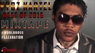Vybz Kartel Best Of 2016 Mixtape (JANUARY 2017) Mix by djeasy