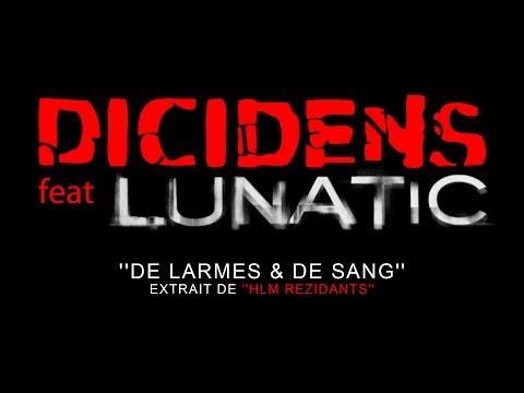 Dicidens ft Lunatic - De larmes et de sang