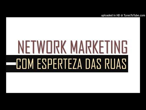 Network Marketing Com Esperteza Das Ruas - Capítulo 5 - Parte 2 #022