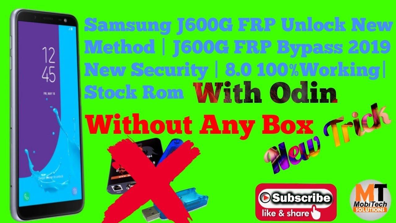 Samsung J600G FRP Unlock New Method   J600G FRP Bypass 2019 New Security    8 0 100%Working Stock Rom