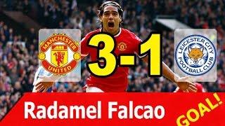 manchester united vs leicester city 3 1 radamel falcao goal english premier league 31 01 2015