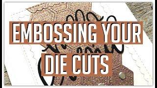 Embossing Your Die Cuts