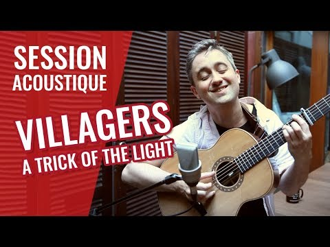 VILLAGERS — A Trick of the Light (session madmoiZelle)