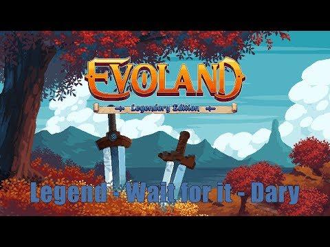 Legen - Wait For It - Dary - Evoland Legendary Edition |
