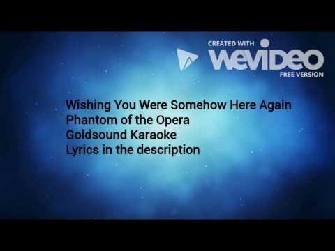 Wishing You Were Somehow Here Again (Goldsound Karaoke)