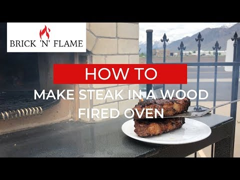How To Make Steak in a Wood Fired Oven