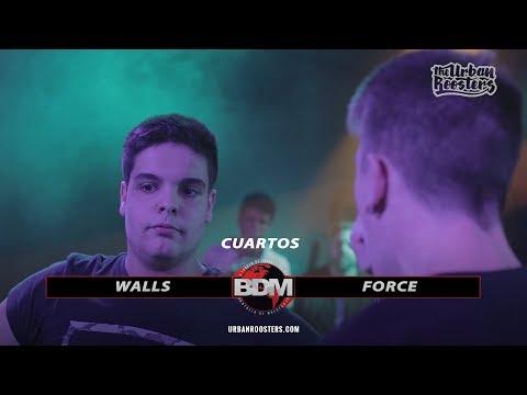 WALLS vs FORCE    CUARTOS    BDM NACIONAL (ESPAÑA)    MAKING VISUALS