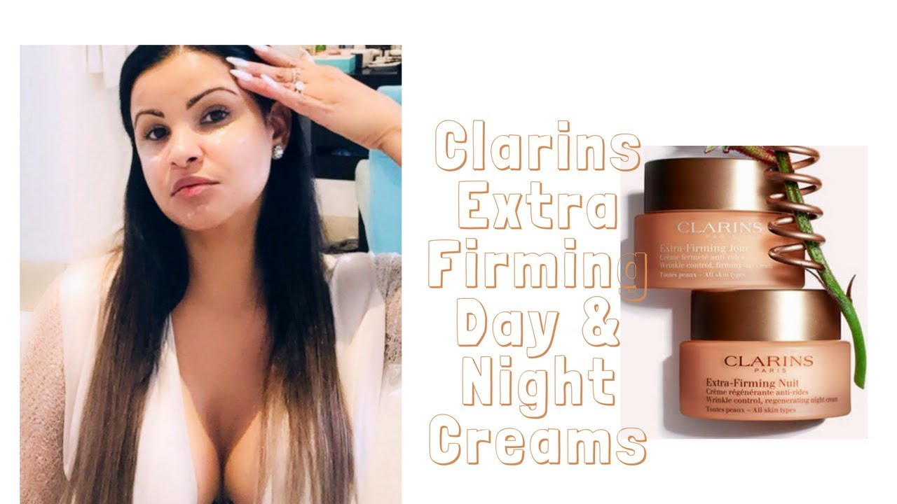 Clarins Extra Firming Day Night Creams Youtube Cream 15ml Clarinsmakeup Octolyfamily Gifted