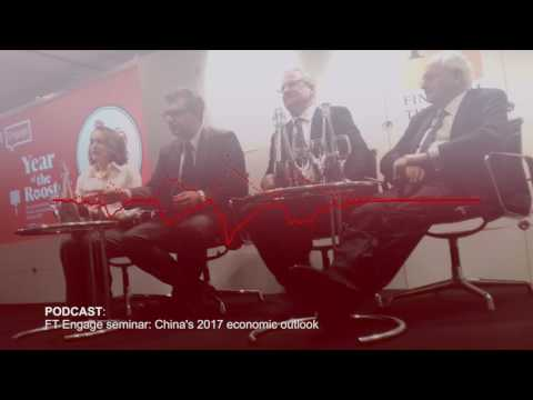 FT Engage seminar: China's 2017 economic outlook