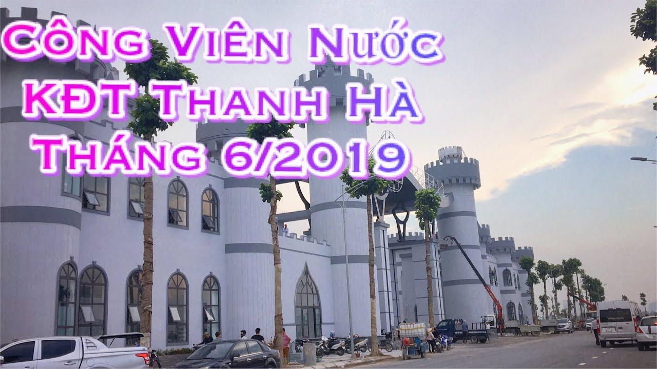 Công viên nước thanh hà 5 – 2019   Water park in Thanh Ha   BĐS Hà Nội