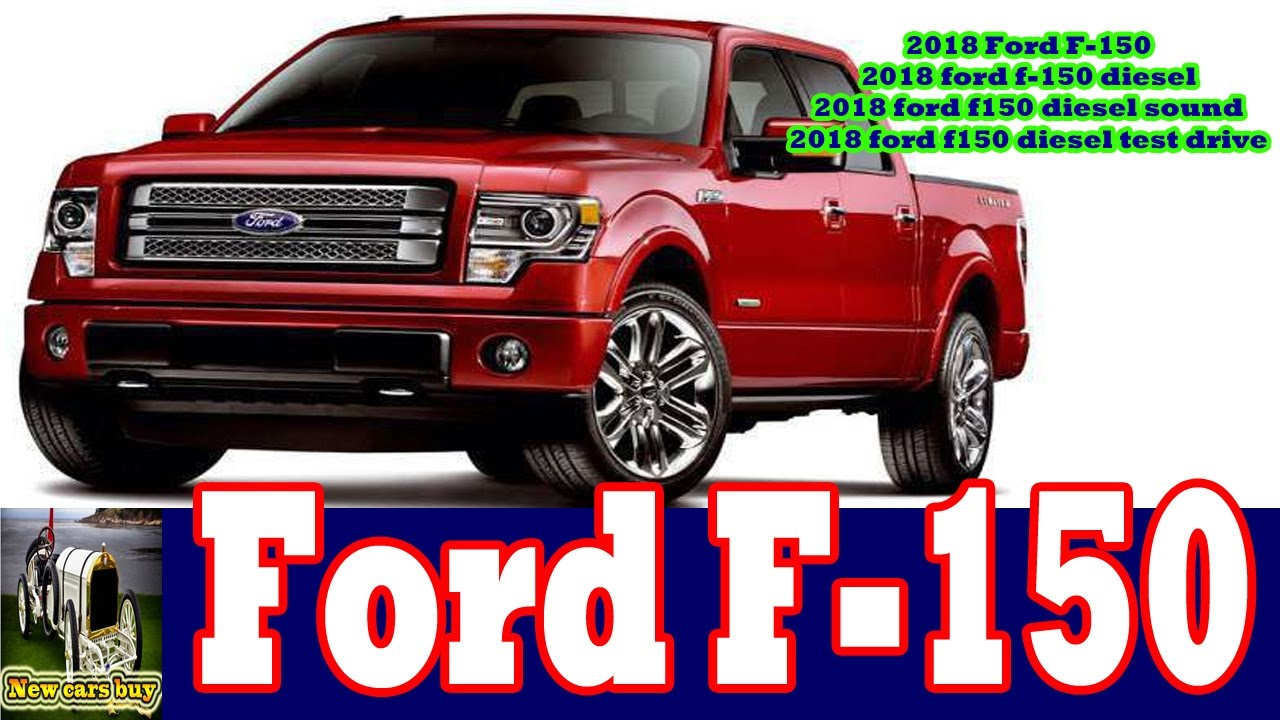 2018 ford f 150 2018 ford f 150 diesel 2018 ford f150. Black Bedroom Furniture Sets. Home Design Ideas