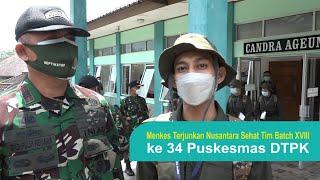Menkes Terjunkan Tim Nusantara Sehat Ke 34 Puskesmas DTPK