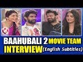 Baahubali 2 Team Exclusive Interview with Savitri