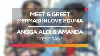 Angga Aldi dan Amanda Manopo - Kesepian (Meet and Greet MIL 2 Dunia 'Happy New Year')