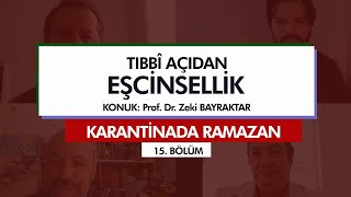Karantinada Ramazan  | TIBBÎ AÇIDAN EŞCİNSELLİK (15. Bölüm)