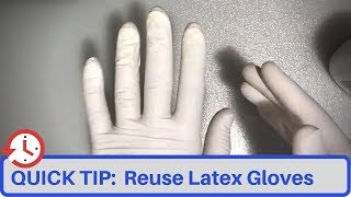 QUICK TIP: Reuse Latex Gloves