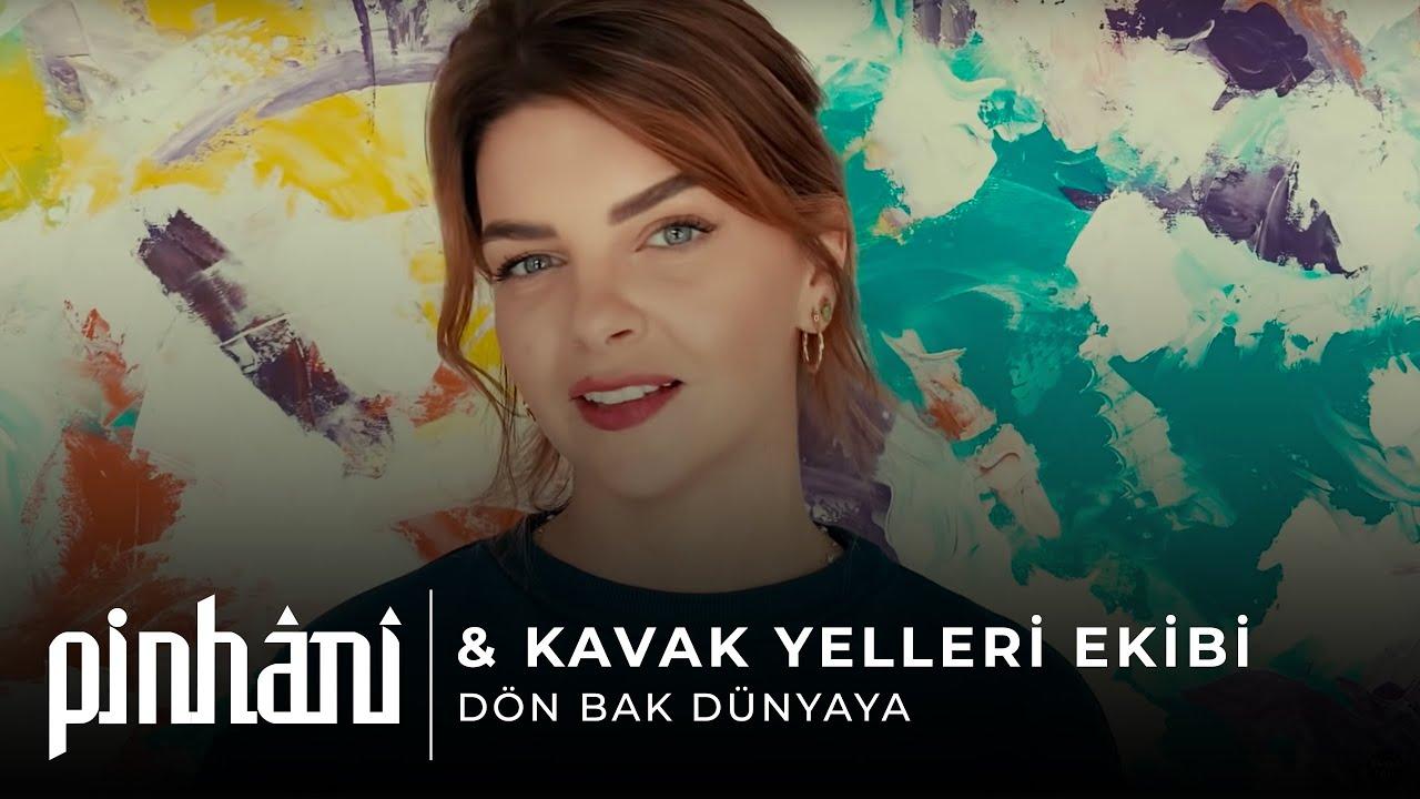 Kavak Yelleri Ekibi & Pinhani - Dön Bak Dünyaya (official video)