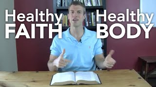 Healthy Faith, Healthy Body