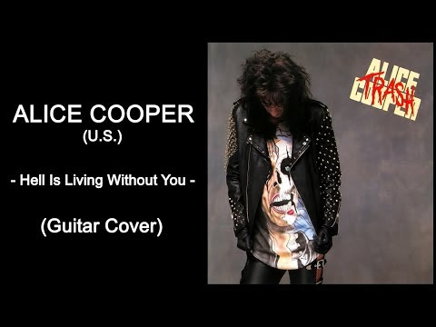 Alice Cooper  Hell Is Living Without You Guitar