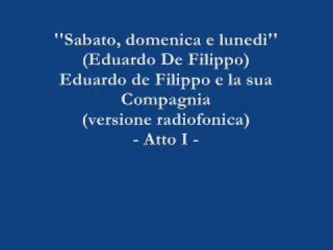 Sabato, domenica e lunedì - Eduardo De Filippo e la sua Compagnia (Versione radiofonica) - Atto I
