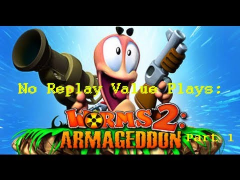 No Replay Value: Worms 2 Armageddon Part 1