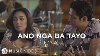Jona - Ano Nga Ba Tayo (Official Music Video)