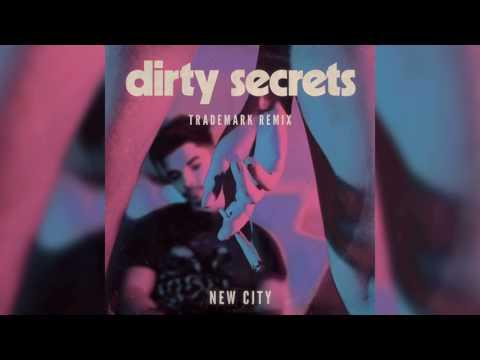 NEW CITY - Dirty Secrets (Trademark Remix)