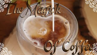 The Magick of Coffee || Hearth Witch