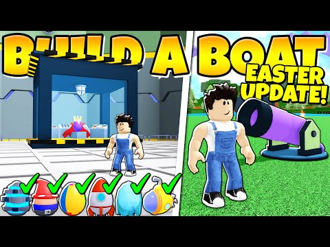 HOW TO GET ALL EGGS IN Build a Boat EASTER UPDATE!