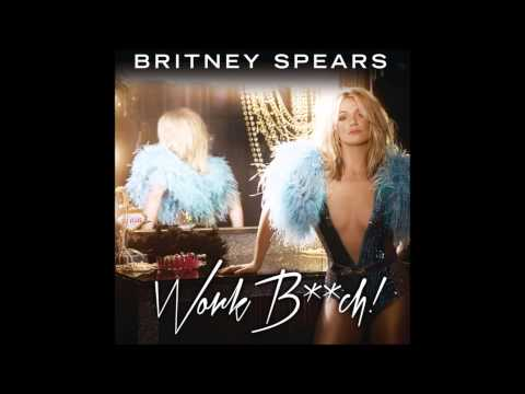 Work Bitch ('It's Britney Bitch' Extended Remix)