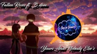 Video Fallen Roses ft. B dom - Yours And Nobody Else's download MP3, 3GP, MP4, WEBM, AVI, FLV Maret 2018