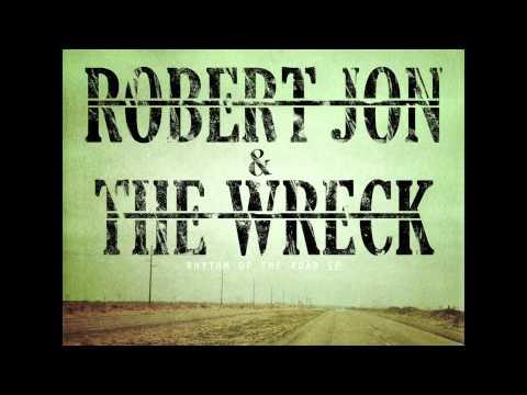 Rhythm of the Road - Robert Jon & the Wreck