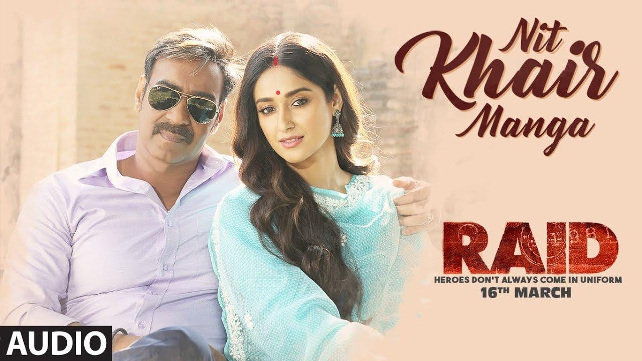 Nit Khair Manga Full Audio | RAID | Ajay Devgn | Ileana D'Cruz | Tanishk B | Rahat Fateh Ali Kh