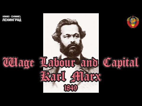 Karl Marx. Wage Labour and Capital. 1849. Audiobook. English.