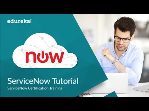 Servicenow Tutorial For Beginners | Servicenow Administrator Training |  Servicenow Basics | Edureka
