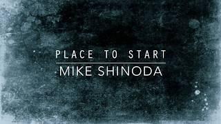 Place To Start (Lyric Video) - Mike Shinoda