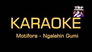 MOTIFORA NGALAHIN GUMI KARAOKE