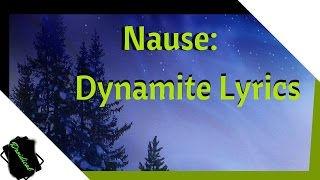 Nause - Dynamite Lyrics (Unofficial)