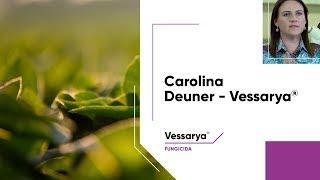 Dra. Carolina Deuner evidencia a eficiência do fungicida Vessarya®