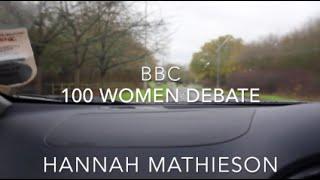 BBC 100 Women Debate and Discussion | Hannah Samantha