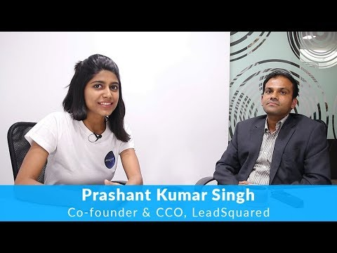 Interview with Prashant Kumar Singh, Co-founder and CCO, LeadSquared