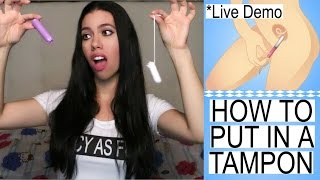 How To Put Iฑ A Tampon + Live Demo & My 1st Time Experience