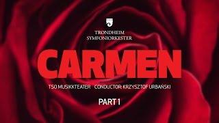 «Carmen» – Krzysztof Urbański, Trondheim Symfoniorkester - Part 1