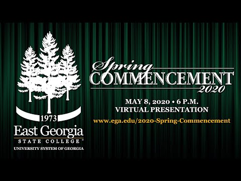 Spring 2020 Commencement Ceremony - East Georgia State College