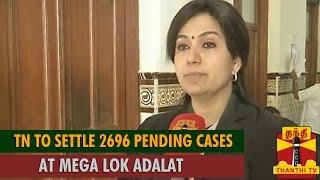Tamil Nadu to Settle 2696 Pending Cases at Mega Lok Adalat