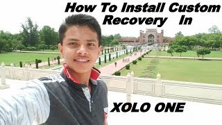 INSTALL  TWRP (CUSTOM RECOVERY) IN XOLO ONE......