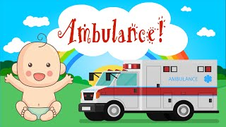 Ambulance s for Children  ♪ Learn About Vehicles for toddlers ♪ Educational s for Kids